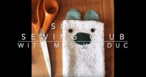 Super Sewing Club with Mrs Hauduc_320x169